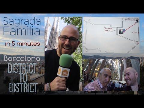 Sagrada Familia in 5 minutes- Barcelona District to District