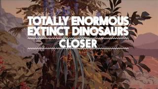 Totally Enormous Extinct Dinosaurs - Closer