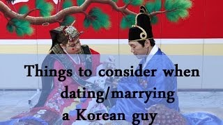 Things to consider when dating/marrying a Korean guy