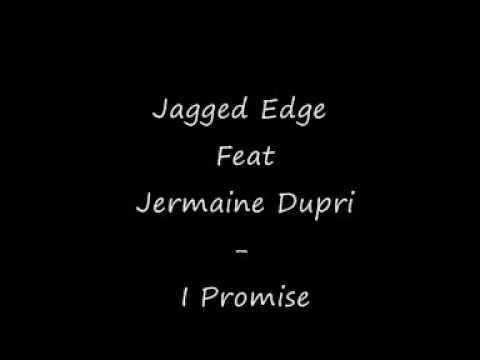 jagged edge feat jermaine dupri  I Promise