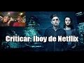 Criti-car: Iboy de Netflix, análisis y review con spoilers