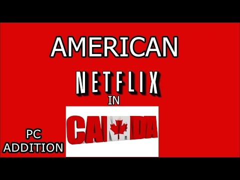 American Netflix on PC in Canada  Windows 10