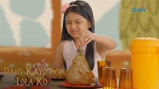 Daig Kayo Ng Lola Ko: Gelay, the girl who dislikes eating vegetables