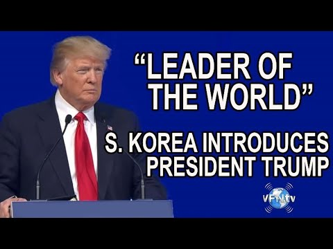 """THE LEADER OF THE WORLD"" How South Korea introduces Pres. Trump II VFNtv II"""