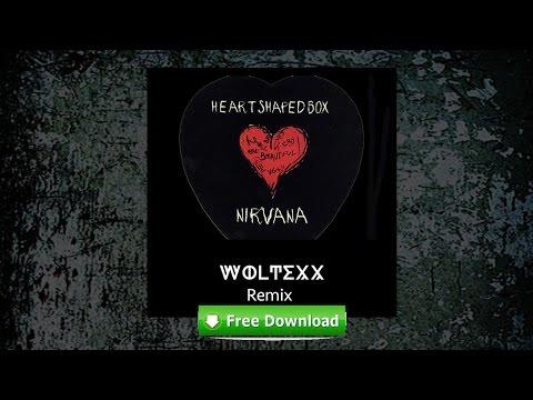 Nirvana - Heart Shaped Box (Woltexx Remix) FREE DOWNLOAD