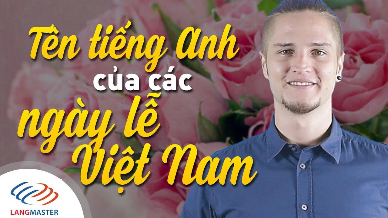 Langmaster – Tên tiếng Anh của các ngày lễ Việt Nam [Học tiếng Anh giao tiếp cơ bản #10]