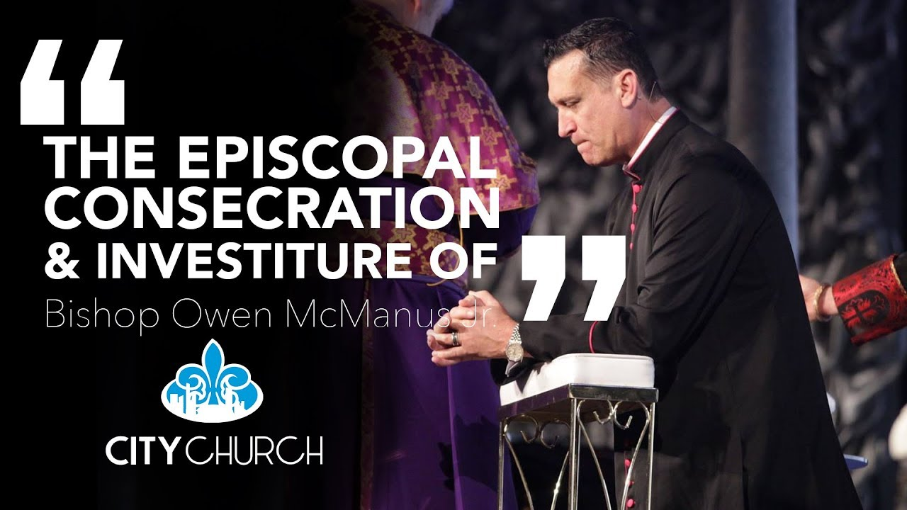 The Episcopal Consecration and Investiture of Dr Owen McManus Jr to the Apostolic Office of Bishop