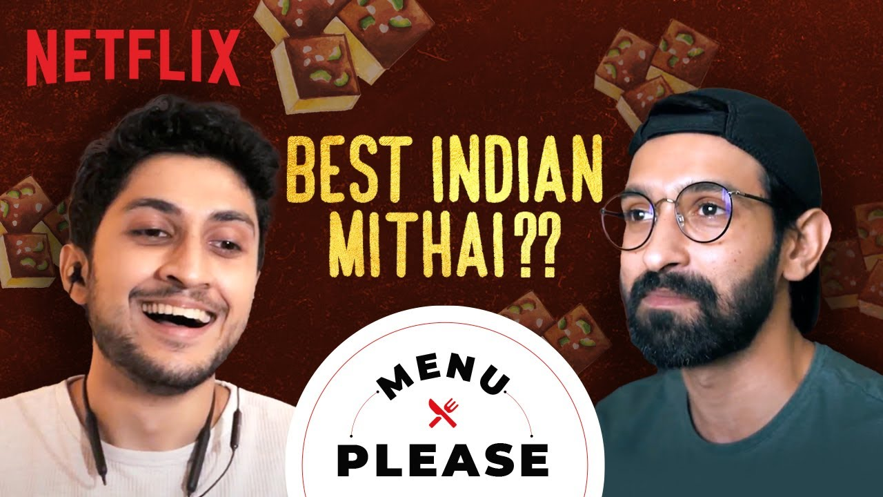 The BEST Indian Mithai ft. Vikrant Massey | Menu Please | Netflix India