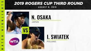 Naomi Osaka vs. Iga Swiatek   2019 Rogers Cup Third Round   WTA Highlights