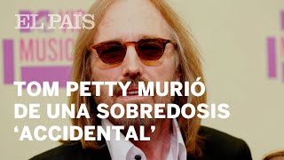 "Tom Petty murió de una sobredosis ""accidental"" de fármacos"