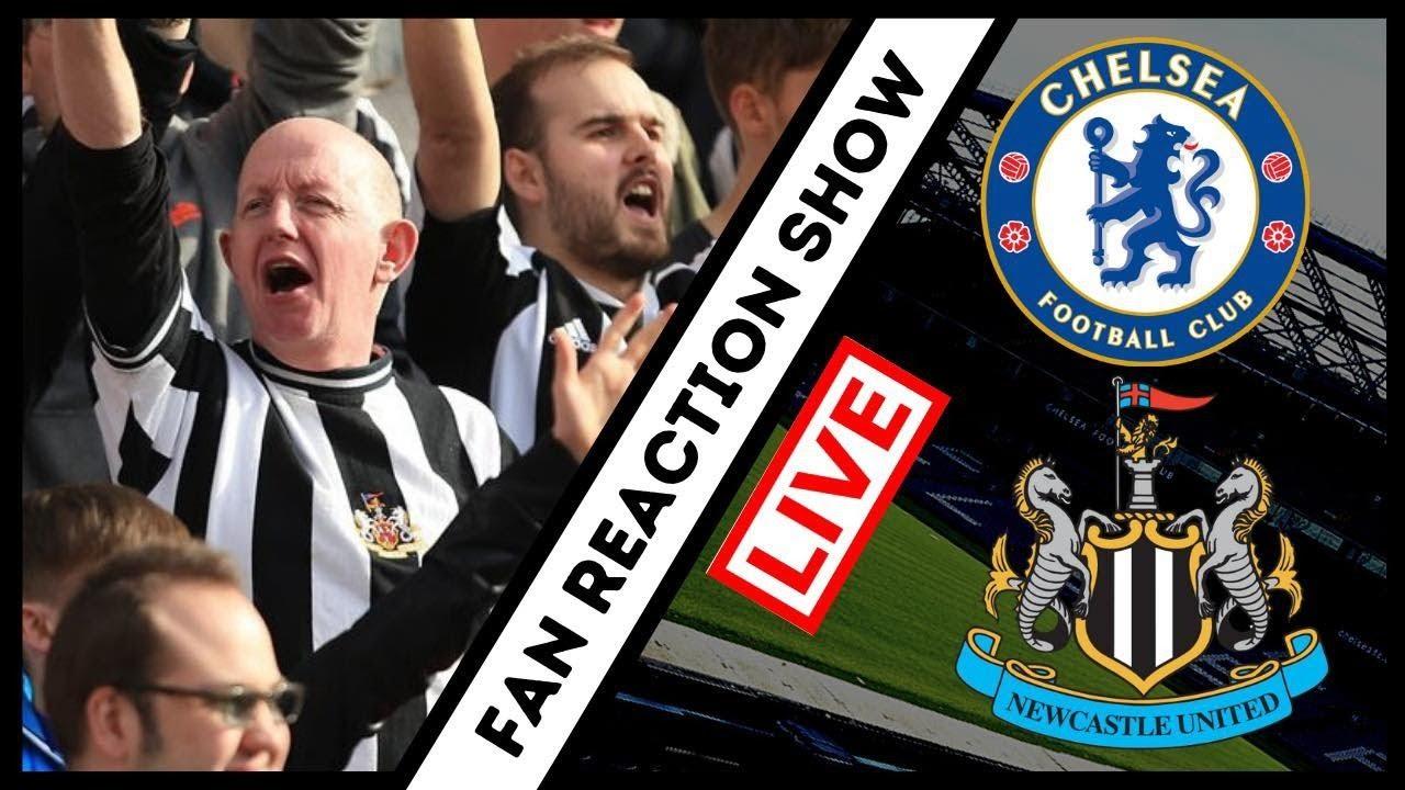 Live Fan Reaction Show   Chelsea - Newcastle United