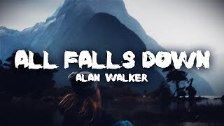 Alan Walker - All Falls Down (Lyrics / Lyric Video) (feat. Noah Cyrus & Digital Farm Animals)