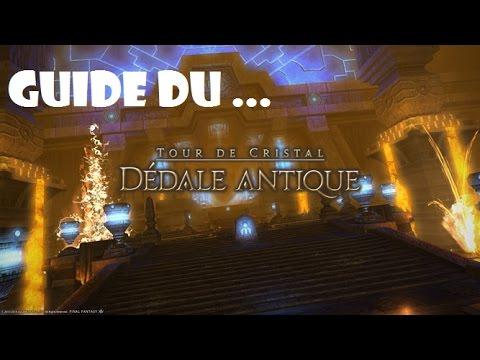 FFXIVARR - Guide du Dédale Antique - Tuto Fr