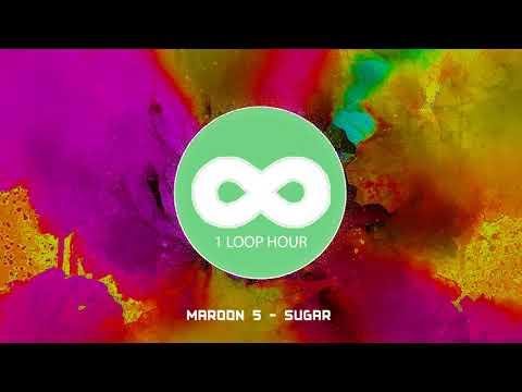 Maroon 5 - Sugar -1 HOUR LOOP
