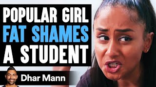 Popular Girl Fat Shames Student, What Happens Next Is Shocking | Dhar Mann