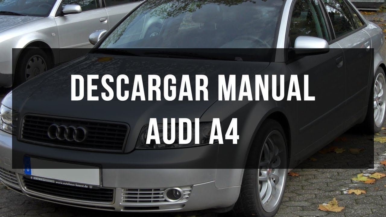 descargar manual audi a4 youtube rh youtube com manual audi a4 b6 2001 manual audi a4 b6