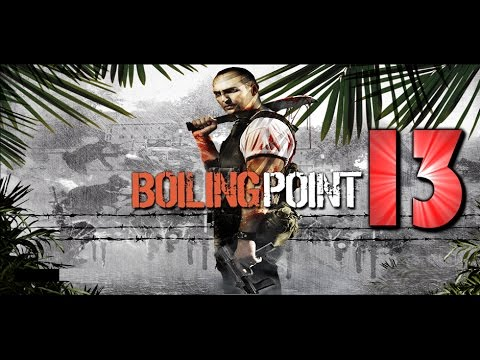 Boiling Point: Road To Hell - Let's Play #13 (PL) END