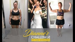 Ep. 10 Before & After 20 lb. Weight Loss Transformation |Dianne's Challenge: Fit for Wedding