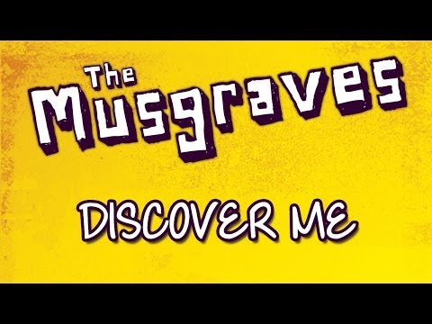 The Musgraves - Discover Me