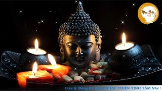 Nhạc Thiền Tịnh Tâm - Nhạc Thiền Phật Giáo Nghe Để Bình An Tâm Hồn - Mới Nhất