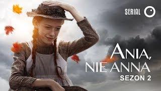 Ania, nie Anna - Sezon 2 / Recenzja serialu