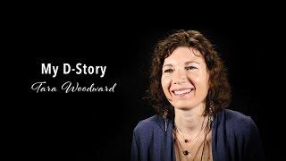 My D-Story - Tara Woodward
