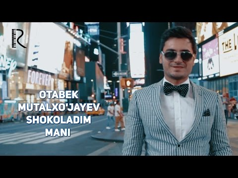 Otabek Mutalxo'jayev - Shokoladim mani   Отабек Муталхужаев - Шоколадим мани