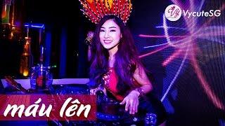 Nonstop nhạc DJ 2017 Máu lại lên là Máu lại lên