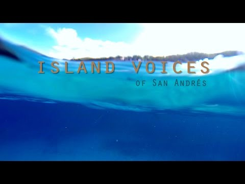 "DOCUMENTAL ""ISLAND VOICES OF SAN ANDRÉS"""