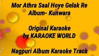 Mor 18 Saal Hoi Gelak Re Karaoke |Nagpuri-9126866203