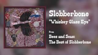 """Slobberbone - """"Whiskey Glass Eye"""" [Audio Only]"""