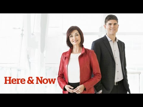 Here & Now for Monday 24 April 2017