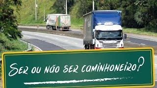 Ser ou não ser caminhoneiro