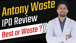 Antony waste handling cell is coming up with an ipo from 21st to 23rd december. in this review video, we have explained the business model, valuation, compet...