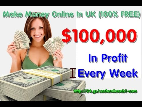 Make Money Online In Uk 100 Free Earn 000 Profit Every Week You