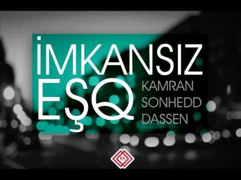 SonHedd & Kamran & Dassen - Imkansiz Eshq