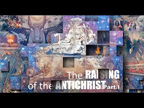 The Raising of the Antichrist - Part I ~ HD