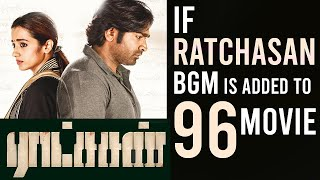 Why Editing & BGM matters || ft.Ratchasan, 96 Movie || If Ratchasan BGM is added to 96 movie ENE