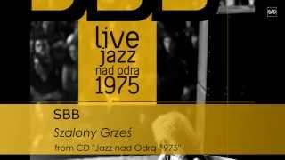 """SBB - Szalony Grześ (CD """"Jazz nad Odrą 1975"""")"""