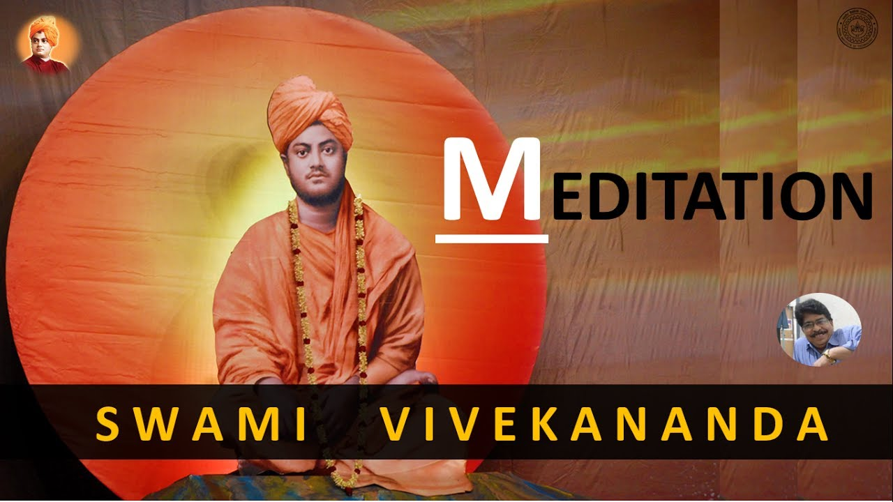 Hindi Swami Vivekananda On Meditation Madangopal Vaijapurkar Youtube