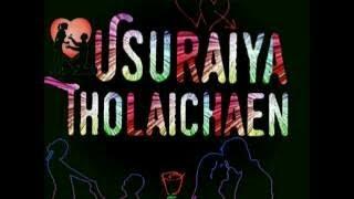 Usuraiya Tholaichaen | Lyrical Video | Suriavelan Directorial | YD Productions