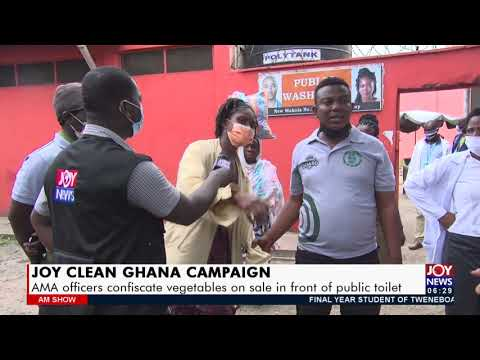 Joy Clean Ghana: AMA officers confiscate vegetables on sale in front of public toilet (23-9-21)