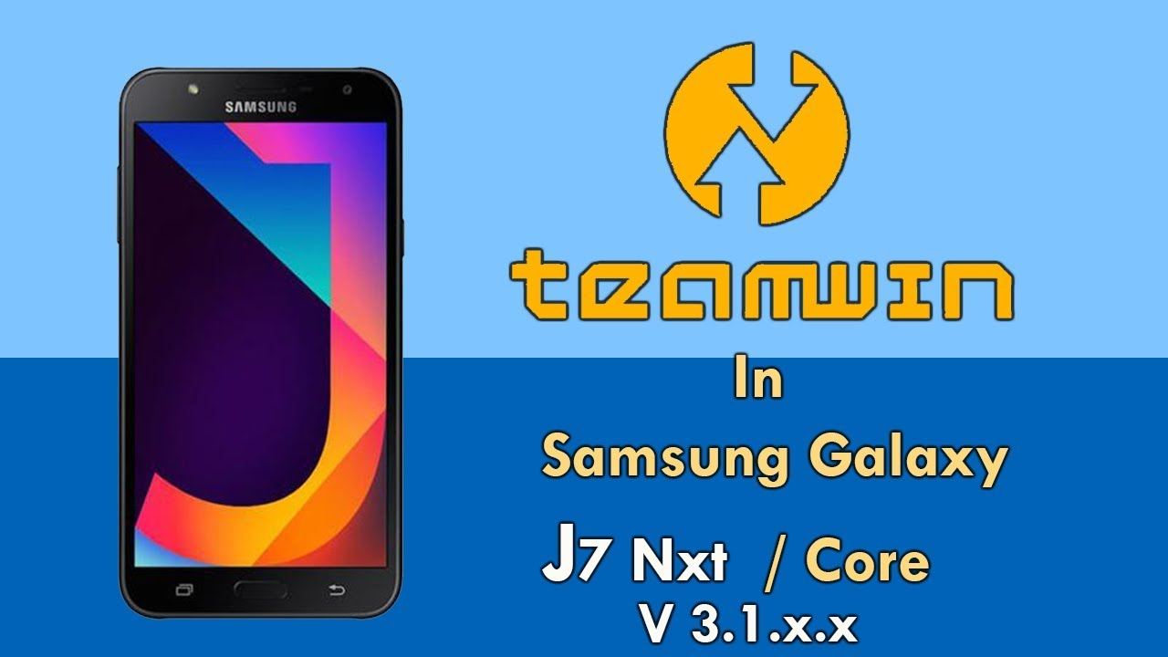 How to Install TWRP In Galaxy J7 Nxt / Core [ In Hindi ]