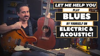 Play Blues By Yourself - On Acoustic \u0026 Electric!