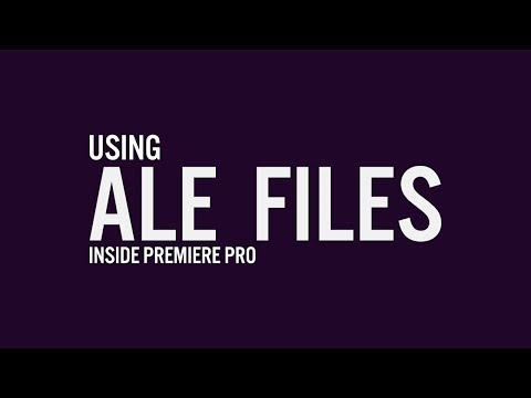 How To Use ALE Files Inside Adobe Premiere Pro | Adobe Creative Cloud