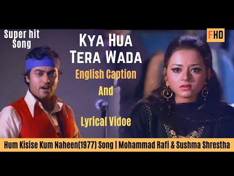 Kya Hua Tera Wada with english subtitles -  Hum Kisise Kum Naheen(1977) Song | Tariq Khan