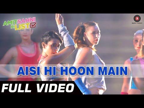 Aisi Hi Hoon Mein Full Video HD | Amit Sahni Ki List | Vir Das, Vega Tamotia