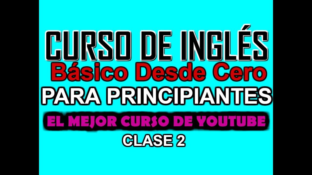 Curso De Inglés Básico Para Principiantes Clase 1 Youtube