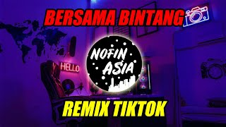 DJ Bersama Bintang - Remix Full Bass Nofin Asia Terbaru 2019.mp3