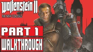 WOLFENSTEIN 2 THE NEW COLOSSUS Gameplay Walkthrough Part 1 No Commentary